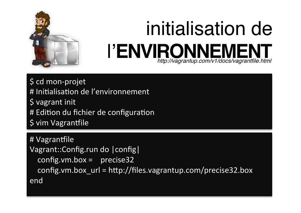 initialisation de ! l'ENVIRONNEMENT! http://vag...