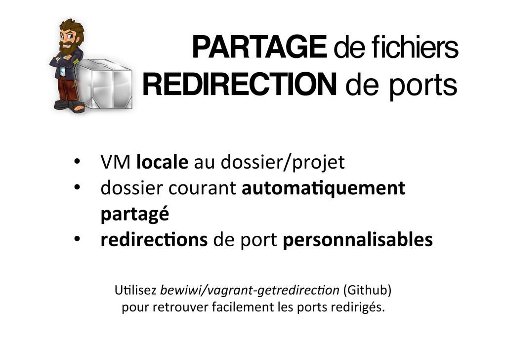 PARTAGE de fichiers REDIRECTION de ports! • VM...