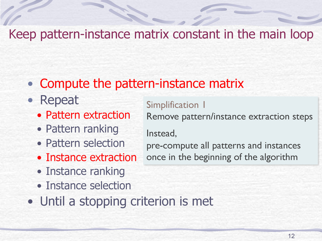 Keep pattern-instance matrix constant in the ma...
