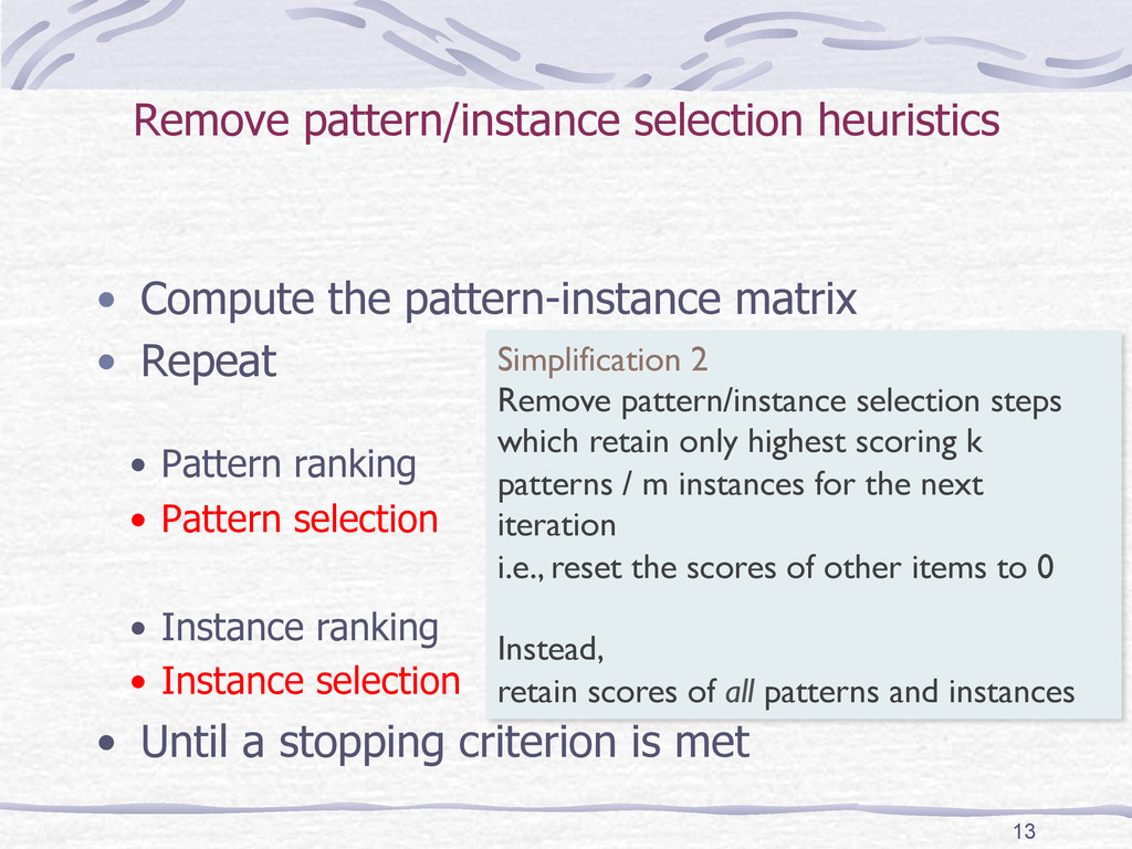 Remove pattern/instance selection heuristics ...