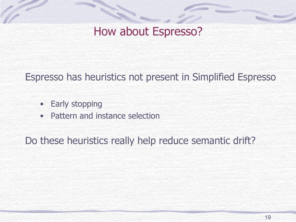 How about Espresso?  Espresso has heuristics ...