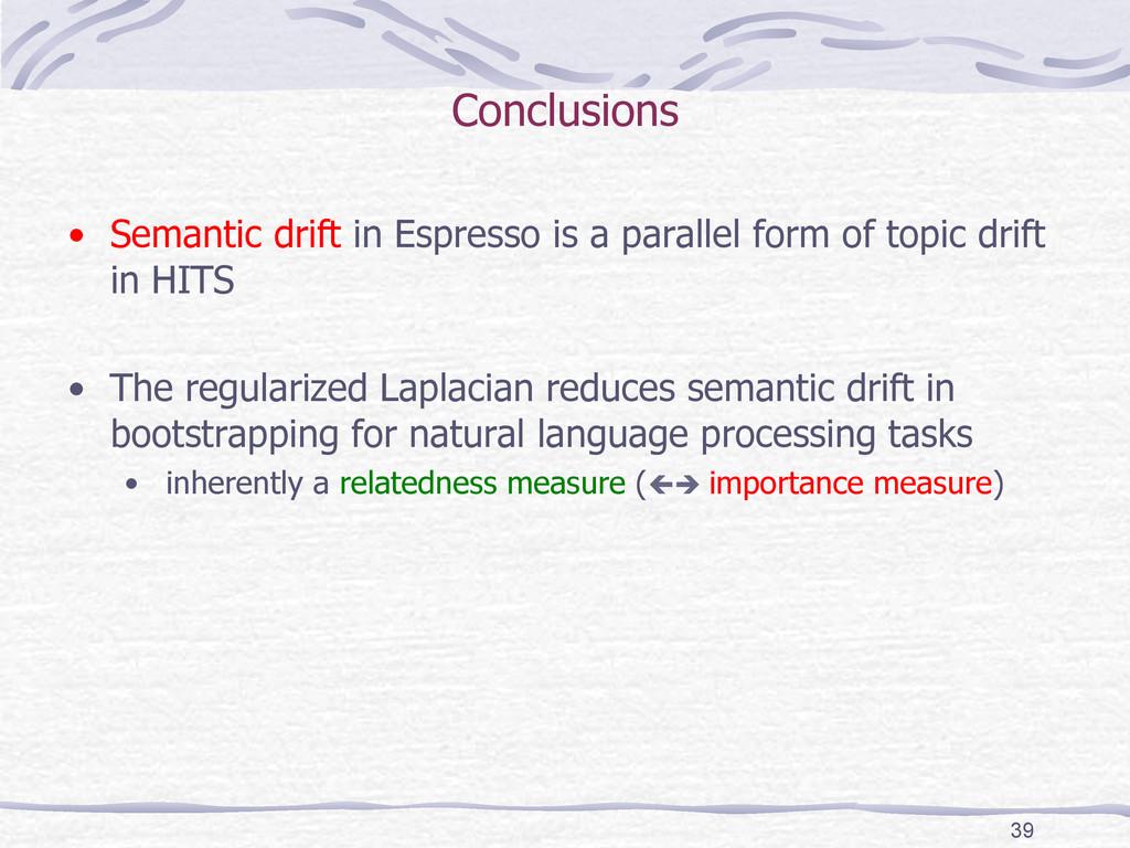 Conclusions • Semantic drift in Espresso is a ...