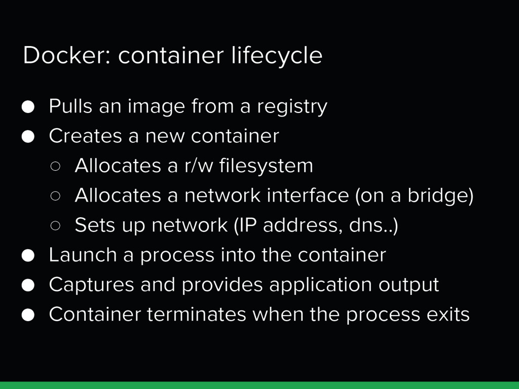 Docker: container lifecycle ● Pulls an image fr...