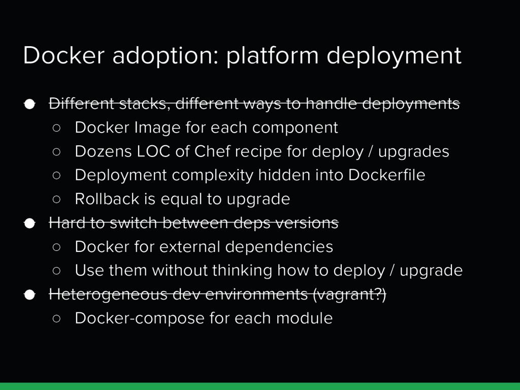 Docker adoption: platform deployment ● Differen...