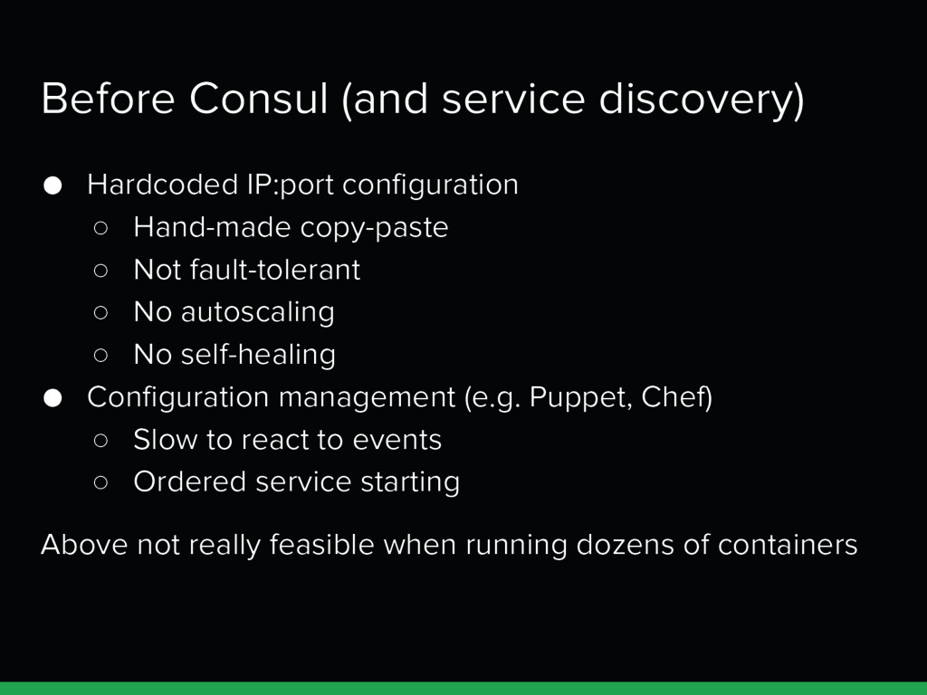 Before Consul (and service discovery) ● Hardcod...