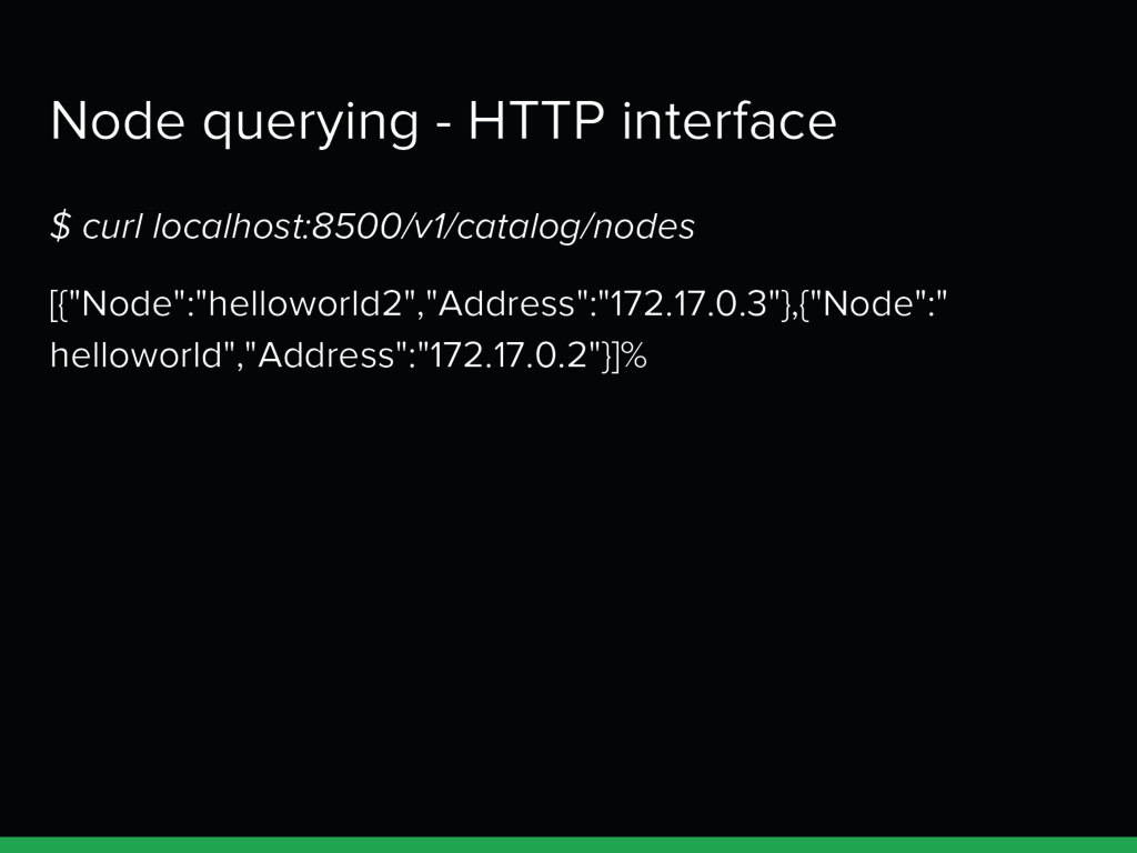 Node querying - HTTP interface $ curl localhost...