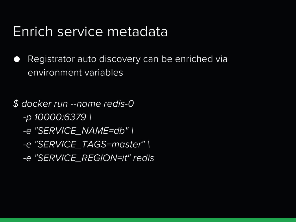 Enrich service metadata ● Registrator auto disc...