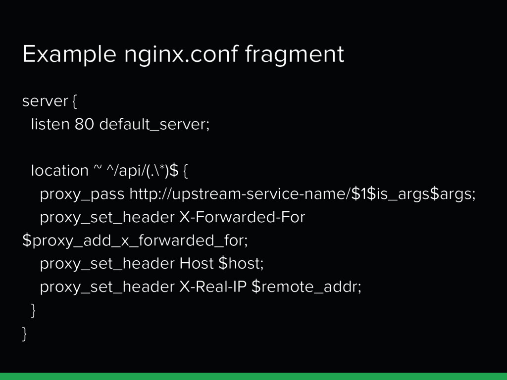Example nginx.conf fragment server { listen 80 ...