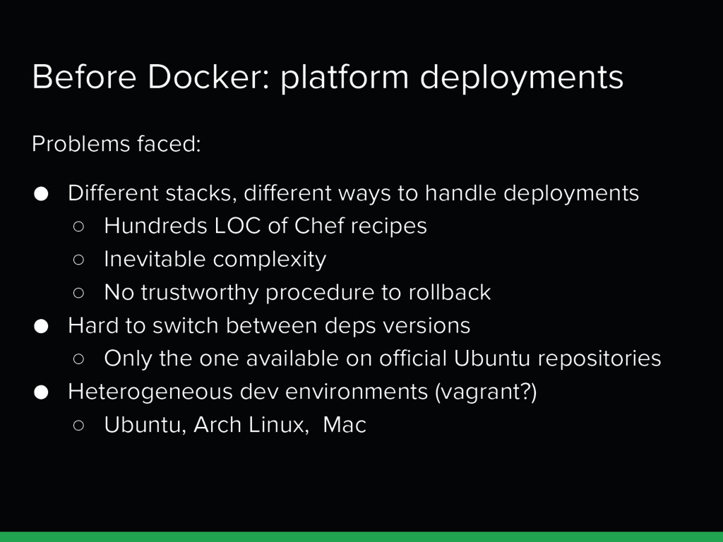 Before Docker: platform deployments Problems fa...