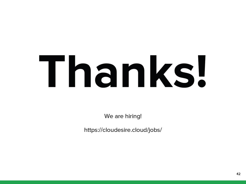 Thanks! We are hiring! https://cloudesire.cloud...