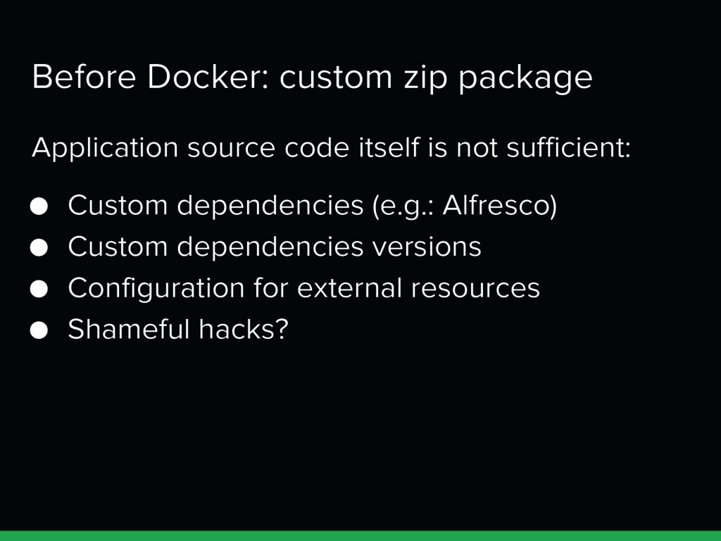 Before Docker: custom zip package Application s...