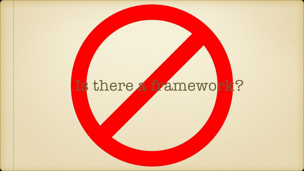 Is there a framework?