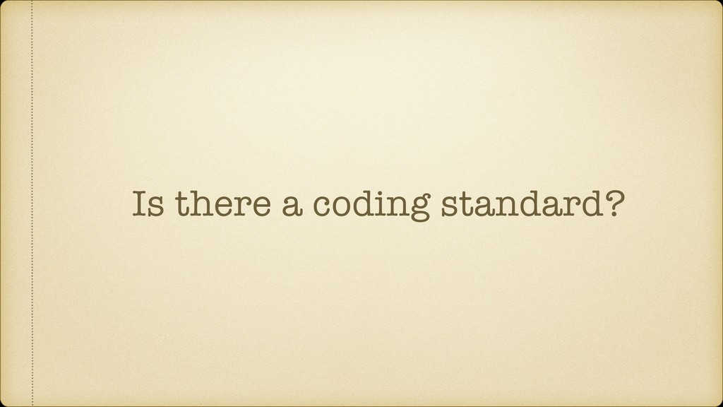 Is there a coding standard?