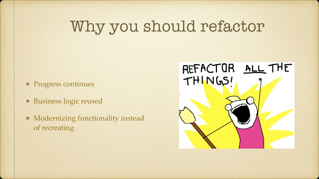 Why you should refactor Progress continues Busi...