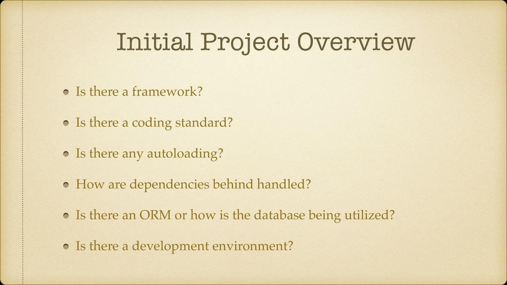 Initial Project Overview Is there a framework? ...
