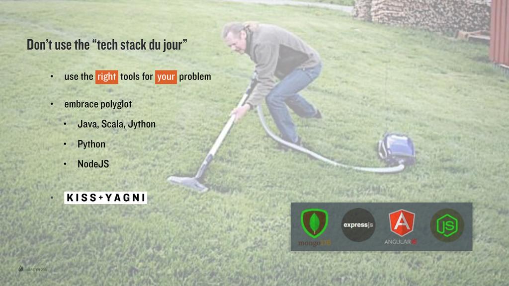 """© LIVEFYRE 2015 Don't use the """"tech stack du jo..."""