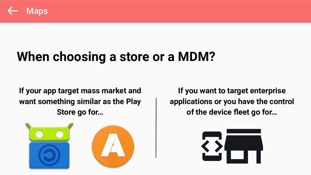Maps When choosing a store or a MDM? If your ap...