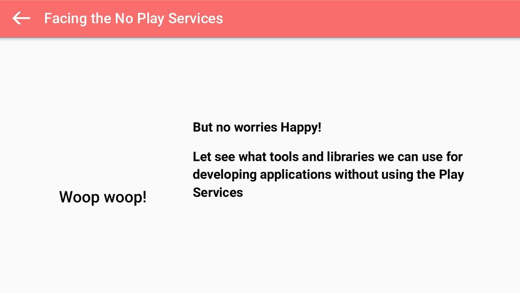 Facing the No Play Services  Woop woop! But no ...