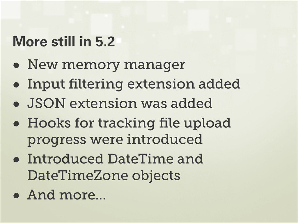 • New memory manager • Input filtering extension...