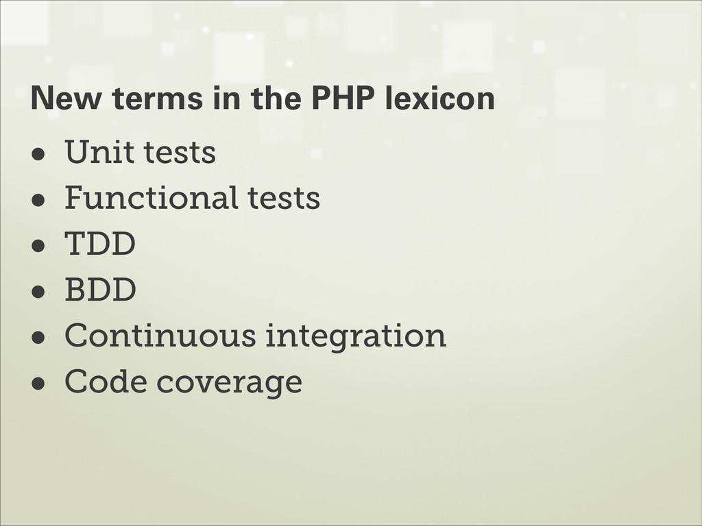 • Unit tests • Functional tests • TDD • BDD • C...