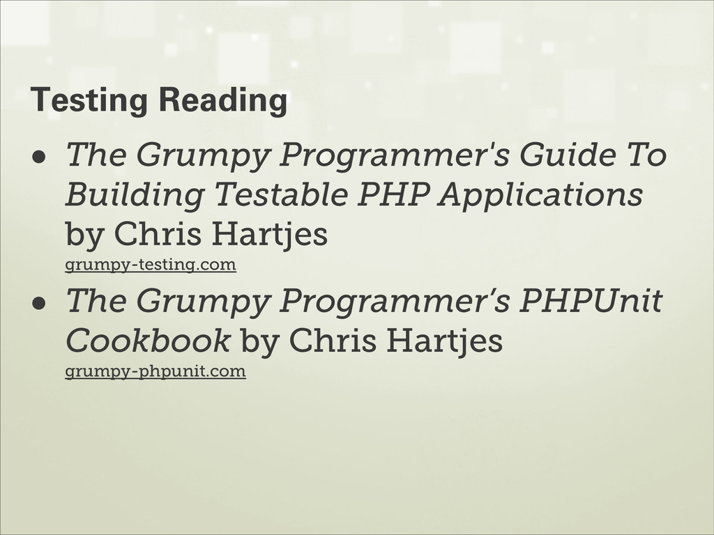 • The Grumpy Programmer's Guide To Building Tes...
