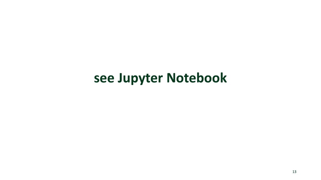 see Jupyter Notebook 13