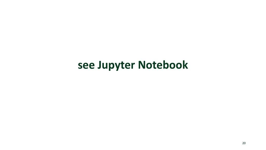 see Jupyter Notebook 20