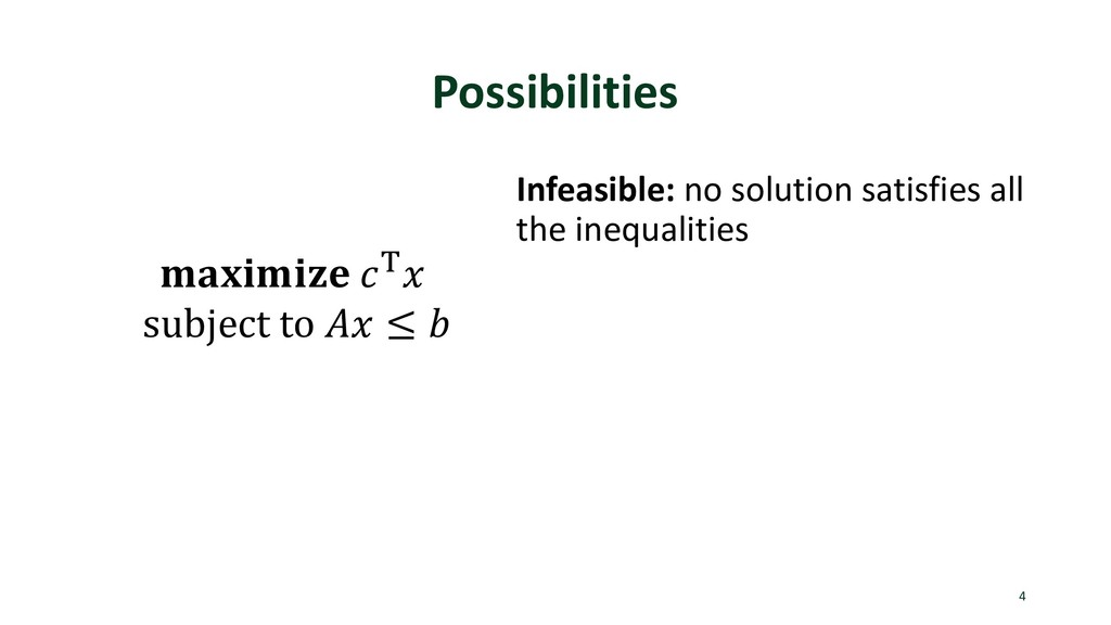 Possibilities 4  ) subject to  ≤  Infeasible: n...