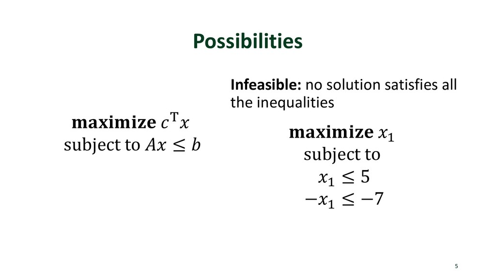 Possibilities 5  ) subject to  ≤  Infeasible: n...