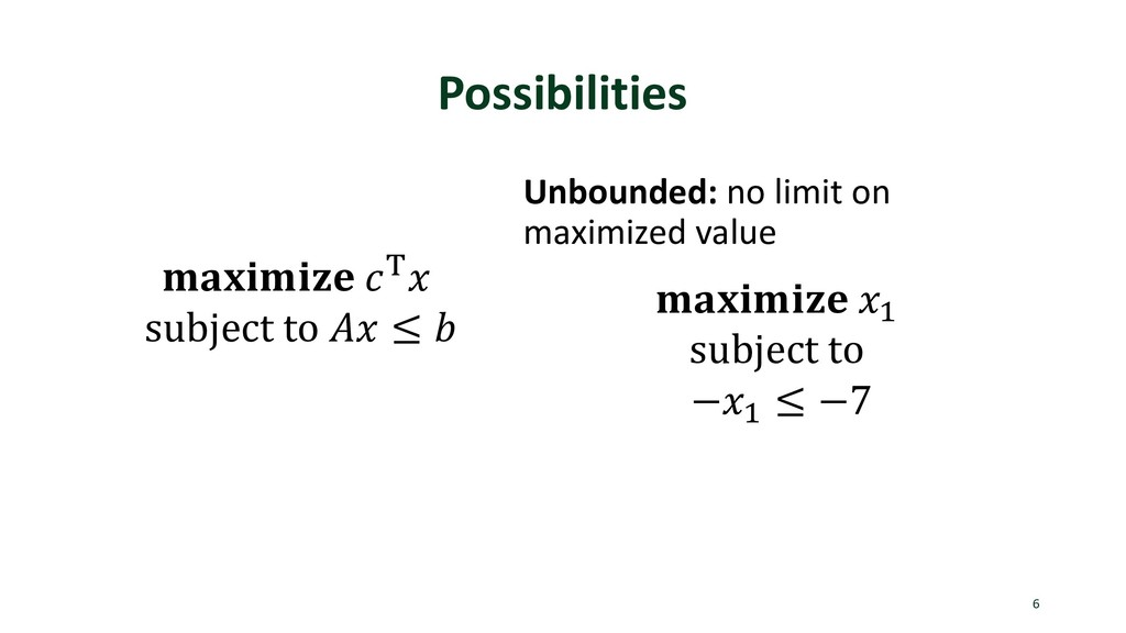 Possibilities 6  ) subject to  ≤  Unbounded: no...
