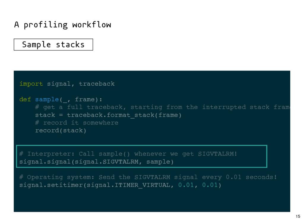 import signal, traceback def sample(_, frame): ...