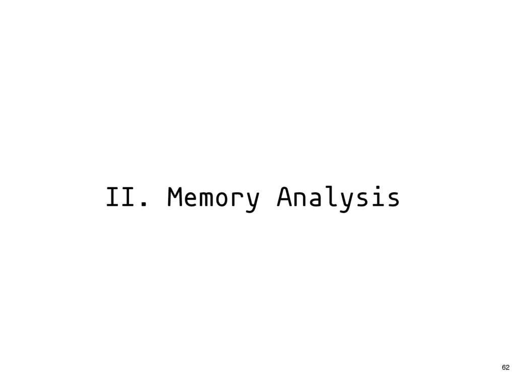 II. Memory Analysis 62