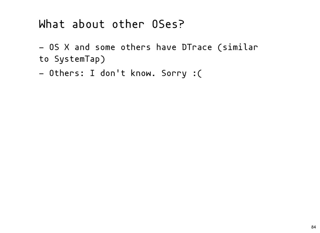 What about other OSes? - OS X and some others h...