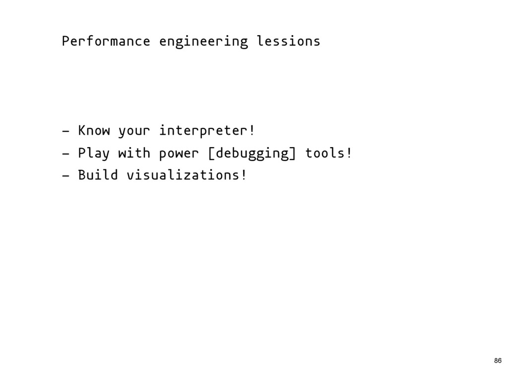Performance engineering lessions - Know your in...