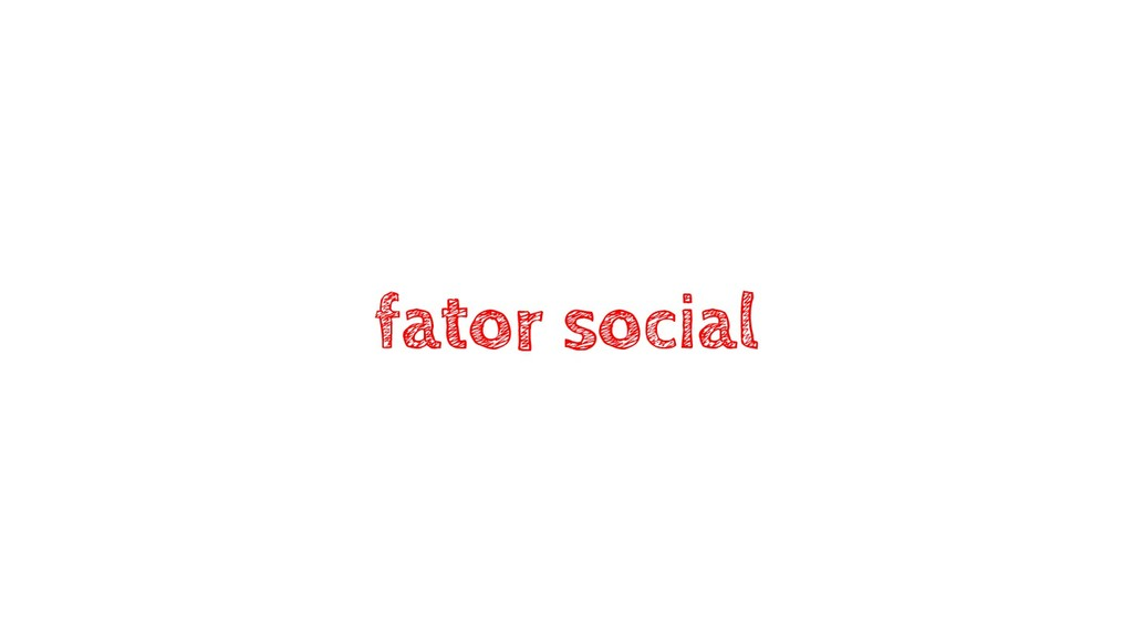 fator social