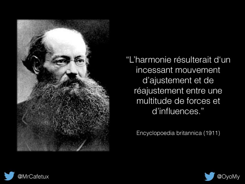 """""""L'harmonie résulterait d'un incessant mouvemen..."""