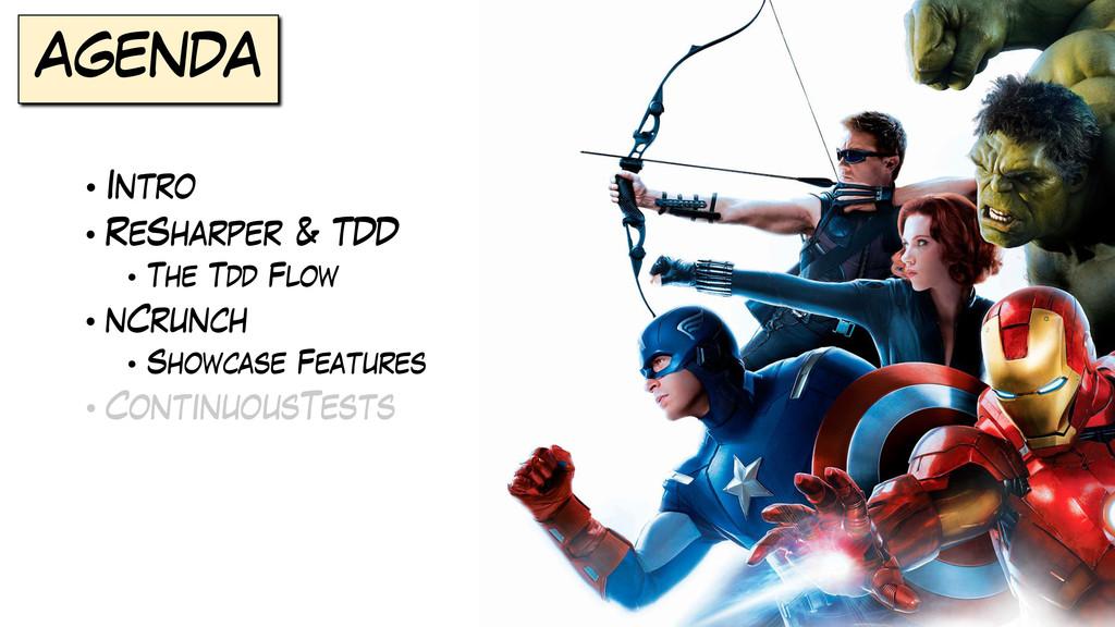 AGENDA • Intro • ReSharper & TDD • The Tdd Flow...