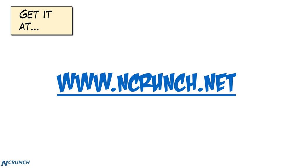 Get it at… www.ncrunch.net