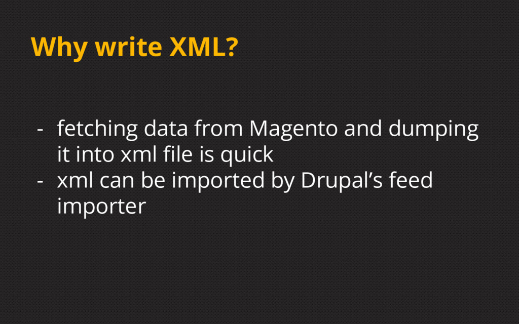 Why write XML? - fetching data from Magento and...