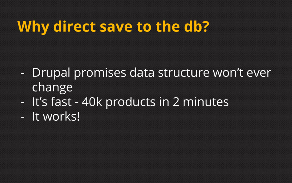 Why direct save to the db? - Drupal promises da...