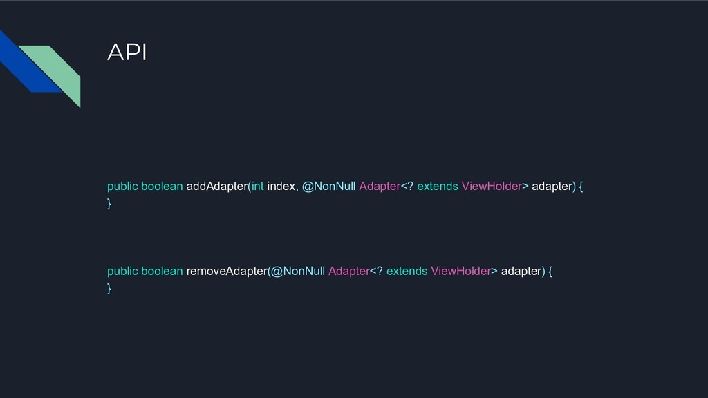 API public boolean addAdapter(int index, @NonNu...