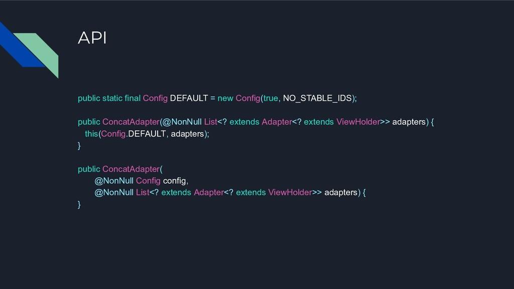 API public static final Config DEFAULT = new Co...