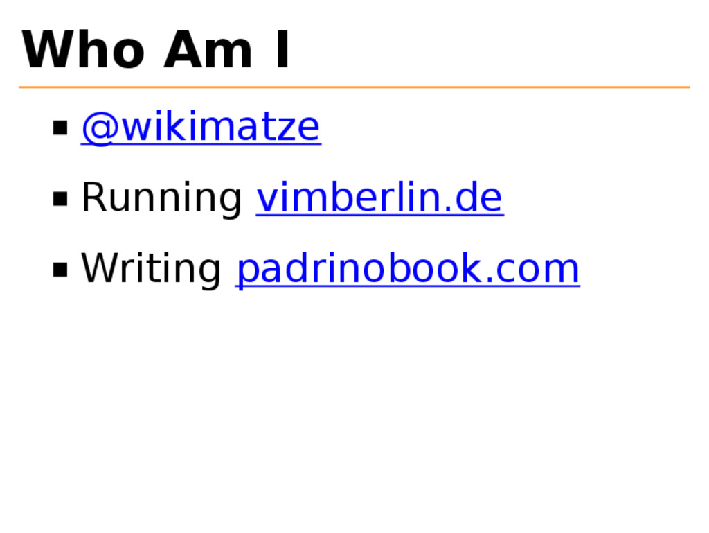 Who Am I @wikimatze Running vimberlin.de Writin...