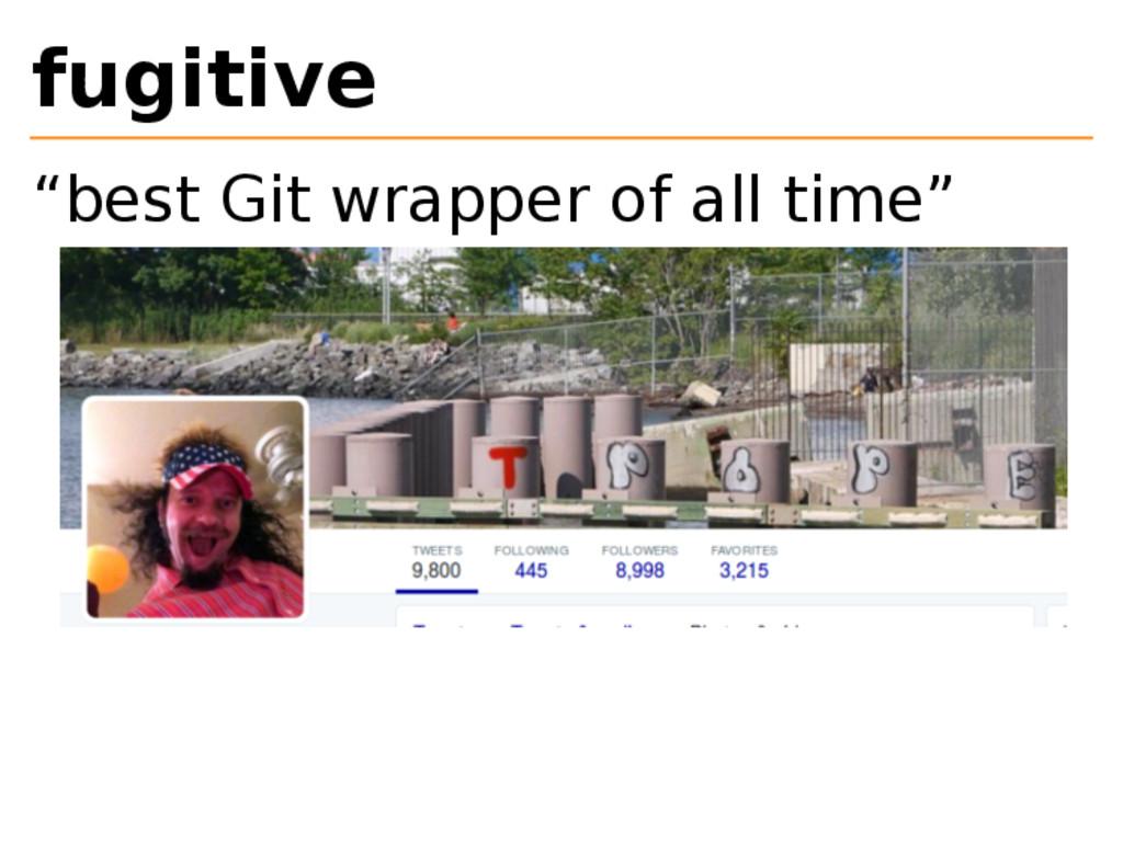 "fugitive ""best Git wrapper of all time"""