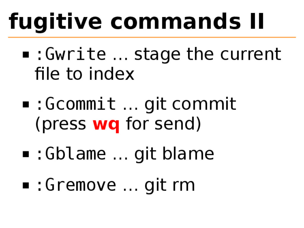fugitive commands II :Gwrite … stage the curren...
