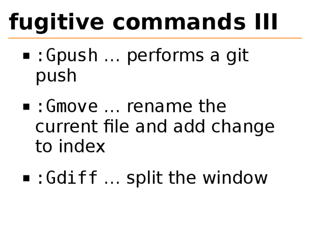 fugitive commands III :Gpush … performs a git p...