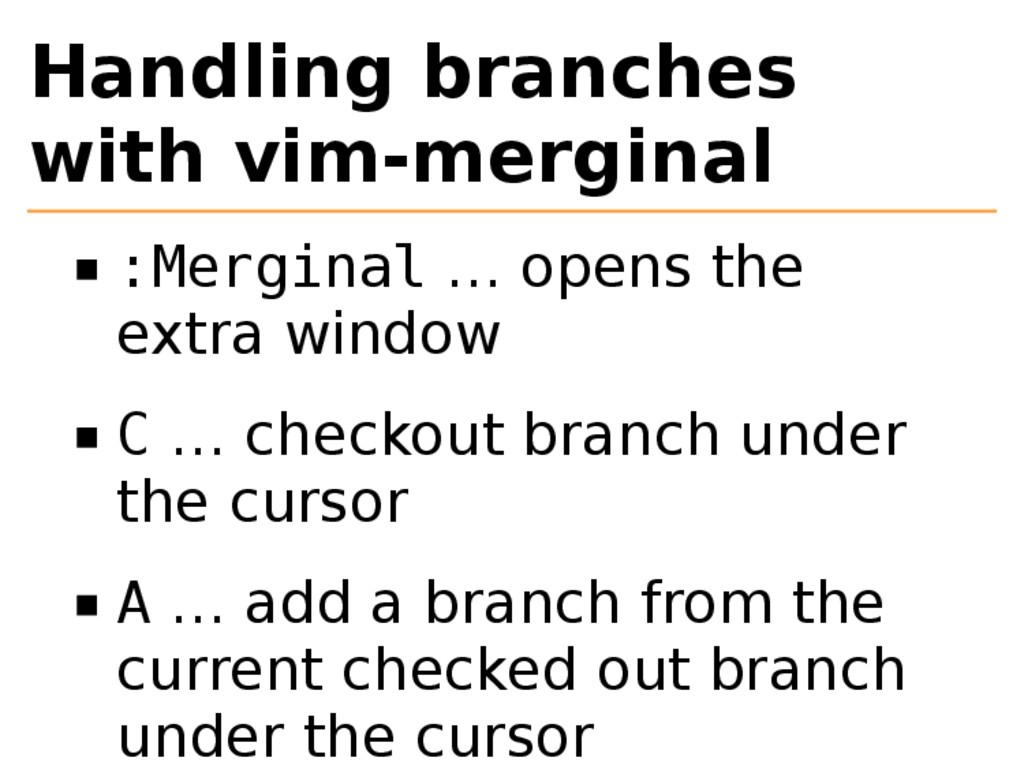 Handling branches with vim-merginal :Merginal …...