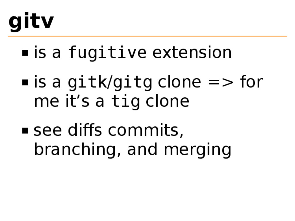 gitv is a fugitive extension is a gitk/gitg clo...
