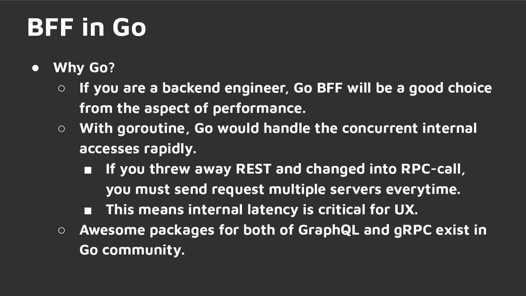 ● Why Go? ○ If you are a backend engineer, Go B...