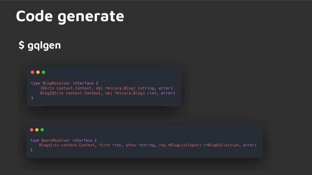 $ gqlgen Code generate